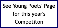 See Young Poets' Page for this year's Competiton